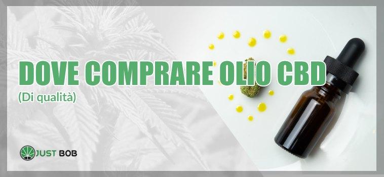 Dove comprare olio cbd di qualità