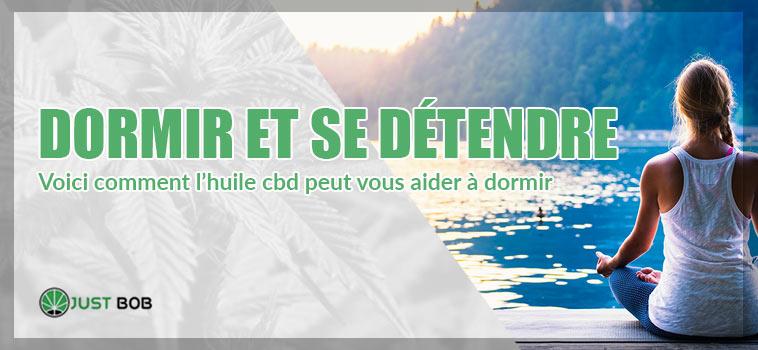 COMMENT UTILISER L'HUILE DE CBD POUR AUGMENTER LA RELAXATION ET AMÉLIORER LA QUALITÉ DU SOMMEIL.