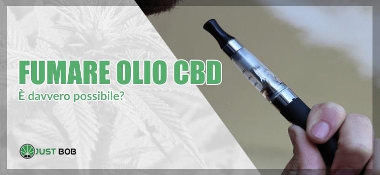 è possibile fumare olio cbd?