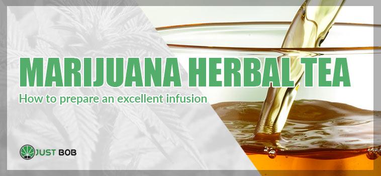 PREPARATION OF MARIJUANA HERBAL TEA
