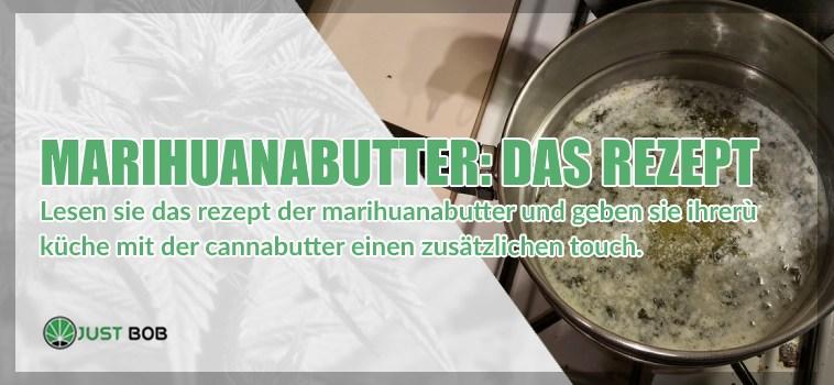 Marihuanabutter: Das Rezept