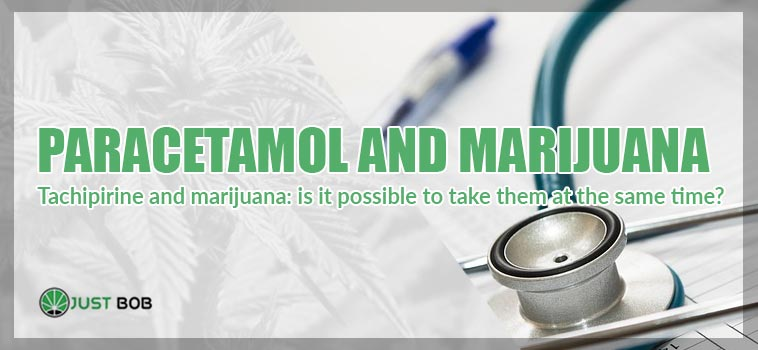 Tachipirine and marijuana: is it possible to take them at the same time?