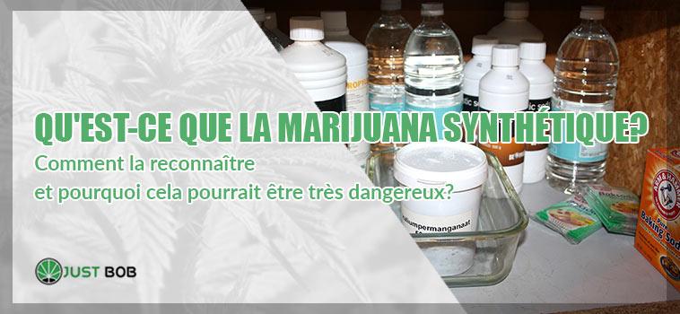 Qu'est-ce que la marijuana synthétique?