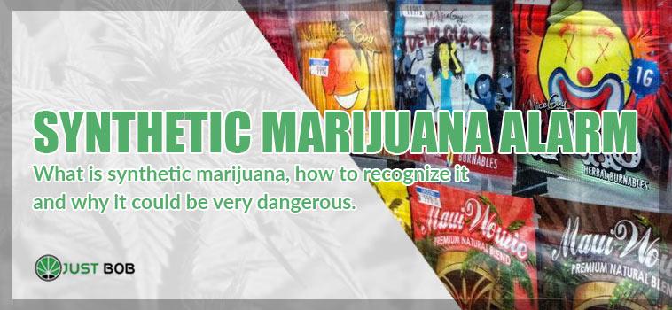 Synthetic marijuana alarm, a dangerous drug