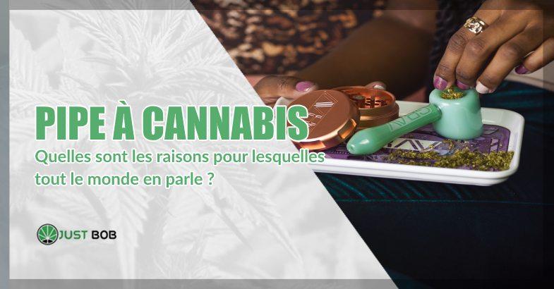 Pipe à cannabis : ce que vous devez savoir