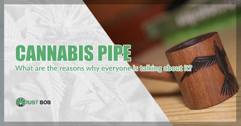 What is the cannabis pipe?