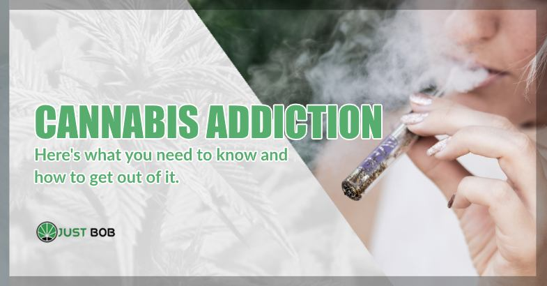 the Cannabis addiction