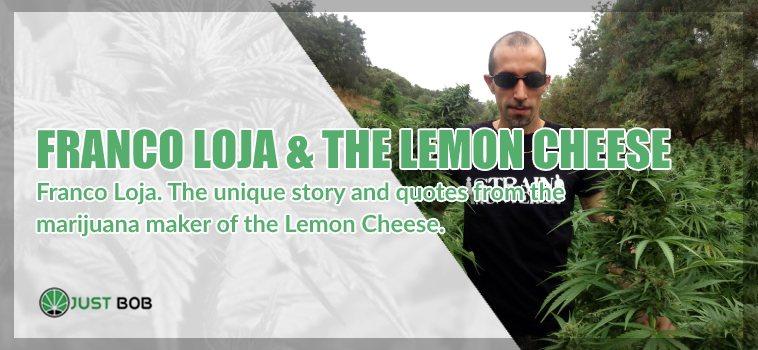 Franco Loja & Lemon Cheese
