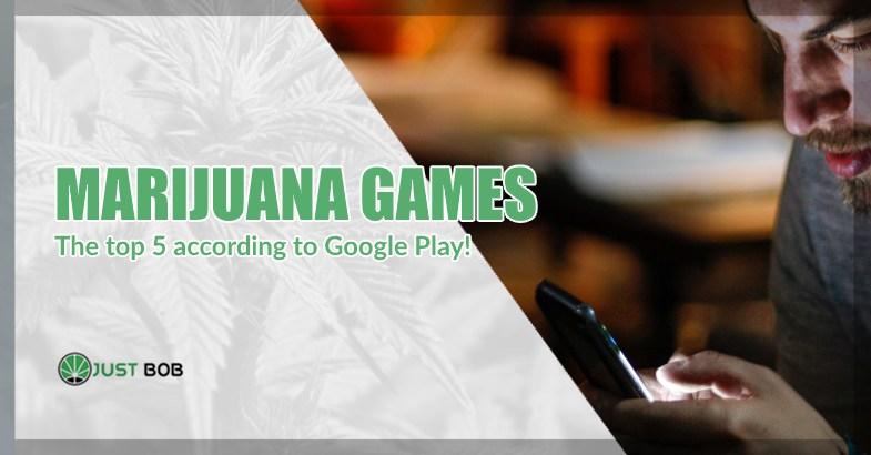 Marijuana Games: The top 5