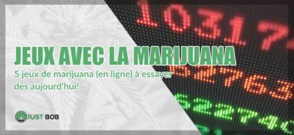 Jeux avec la marijuana: voici les meilleurs.